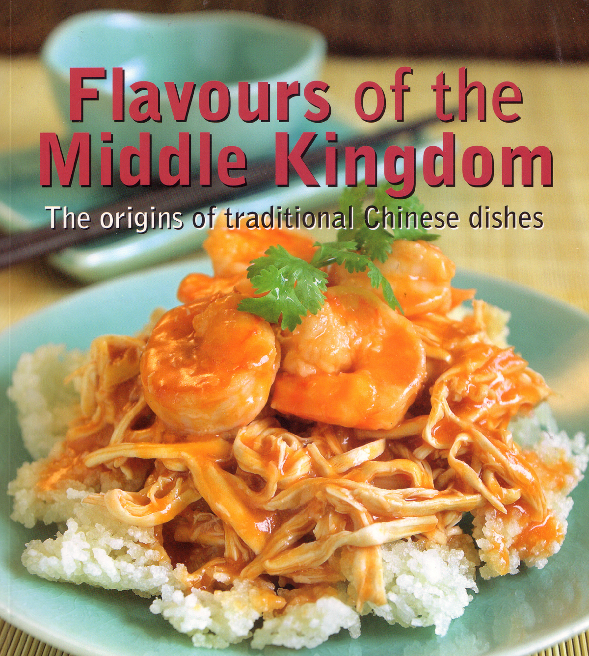 Flavours of the middle kingdom subtitled the origins of traditional chinese dishes virtually all recipes were taken with small name changes and minor forumfinder Gallery